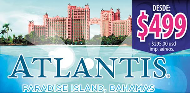 Viaja a Atlantis por 499 dólares avión/hotel