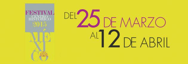 Este fin de semana: Festival del Centro Histórico de México